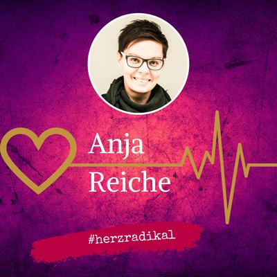 Anja Reiche - herzradikal