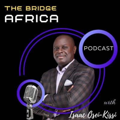 The Bridge Africa Podcast