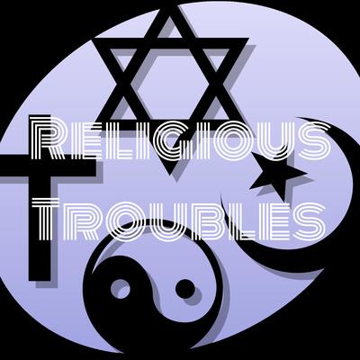 Religious Troubles