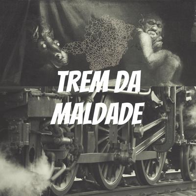 Trem da Maldade
