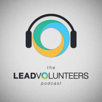 The Lead Volunteers Podcast