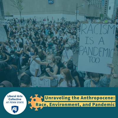 Unraveling the Anthropocene: Race, Environment, and Pandemic