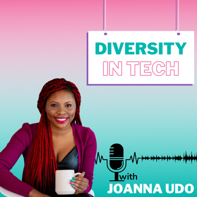 Diversity in Tech with Joanna Udo