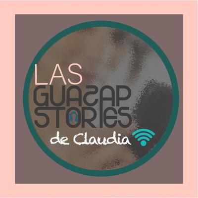 Las Guazap Stories de Claudia