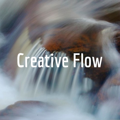 Creative Flow: Thinkers and Change Agents