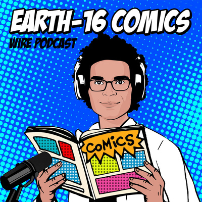 The Earth-16 Comics Wire Podcast