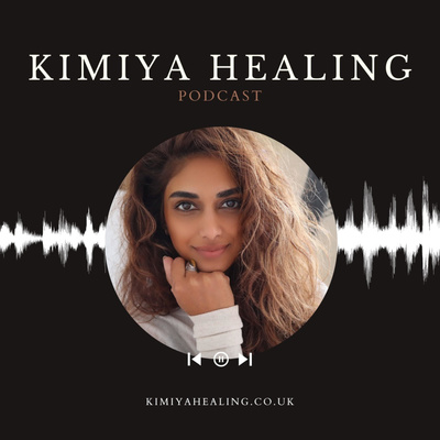 Kimiya Healing Podcast