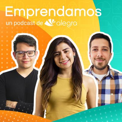 Emprendamos Podcast by Alegra.com