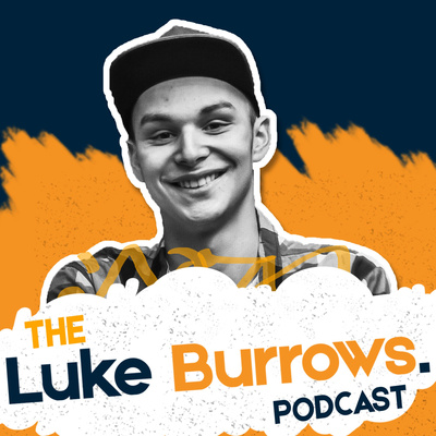 The Luke Burrows Podcast