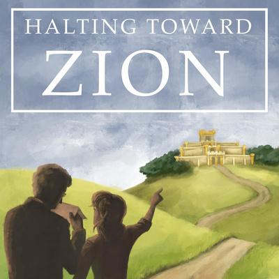 Halting Toward Zion