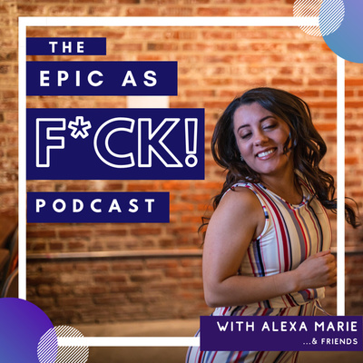 The Epic As F*ck! Podcast
