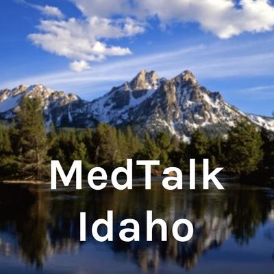 MedTalk Idaho
