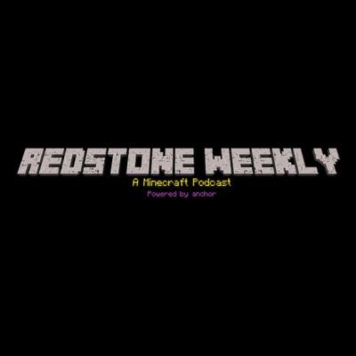 Redstone weekly - A Minecraft Podcast