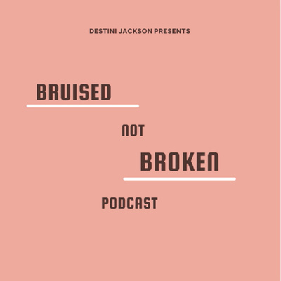 Bruised Not Broken