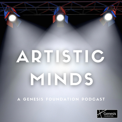 ARTISTIC MINDS: A Genesis Foundation Podcast