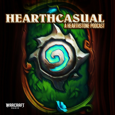 Hearthcasual - A Hearthstone Podcast