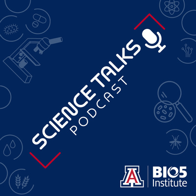 Science Talks: A conversation hosted by the University of Arizona's BIO5 Institute