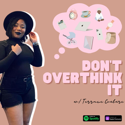 Don't Overthink It with Terrace Couture