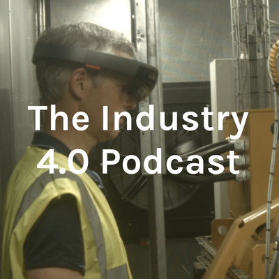 The Industry 4.0 Podcast