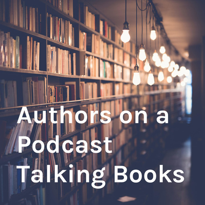 Authors on a Podcast Talking Books