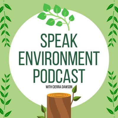 Speak Environment Podcast