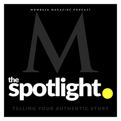 Mombasa Magazine / The Spotlight