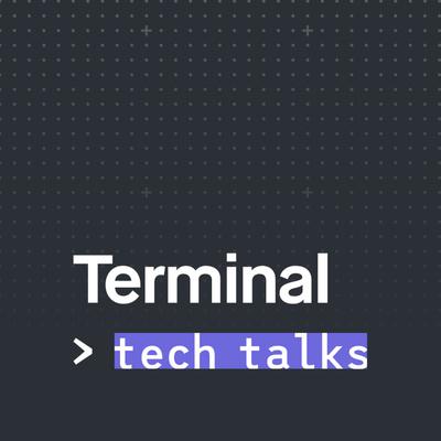 Terminal Tech Talks