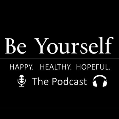 Be Yourself. Happy. Healthy. Hopeful.
