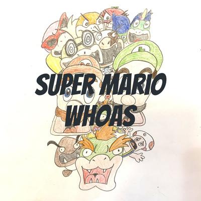 Super Mario Whoas