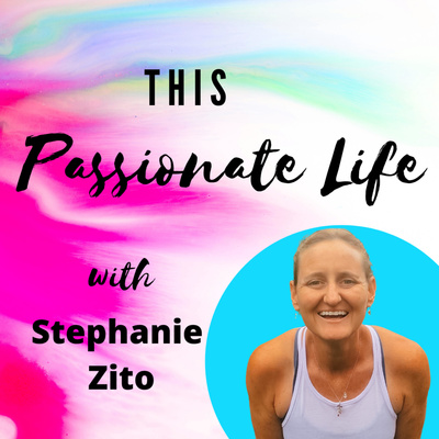 This Passionate Life with Stephanie Zito