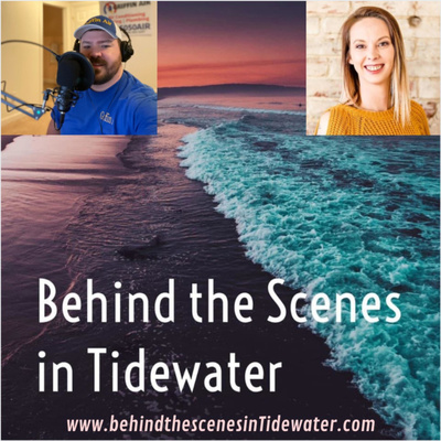 Behind the Scenes in Tidewater