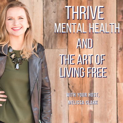 Thrive: Mental Health and the Art of Living Free