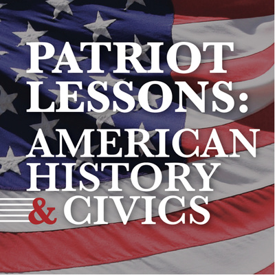 Patriot Lessons: American History and Civics