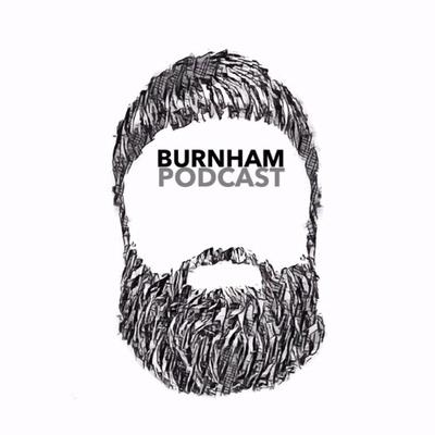 Burnham Podcast