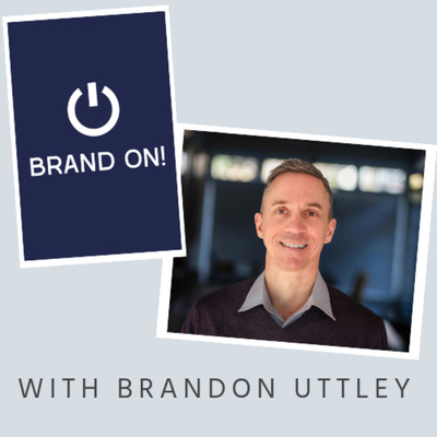 Brand On! With Brandon Uttley