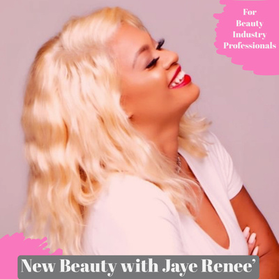 New Beauty with Jaye Renee' Helps Your Beauty Industry Business Thrive