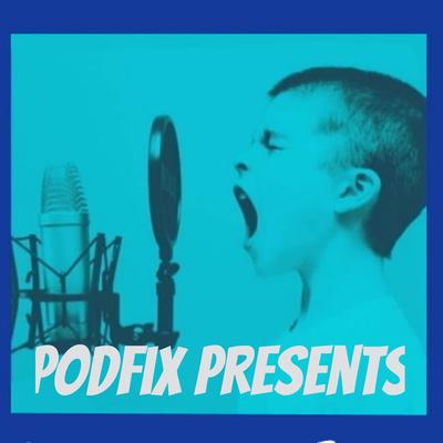 Podfix Presents