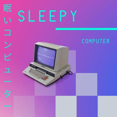 Sleepy Computer