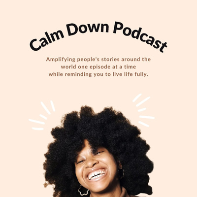 Calm Down Podcast