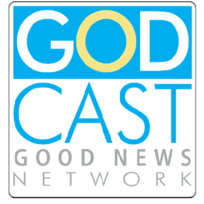 Godcast: Good News Network