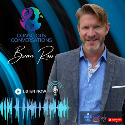 Conscious Conversations with Brian Ross