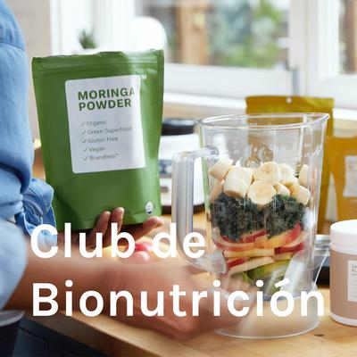 Club de Bionutrición / Digestión/ Pérdida de peso/ Nutrición integrativa/ Salud holística/ emprender