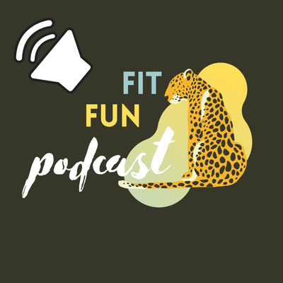 The Fit Fun Podcast