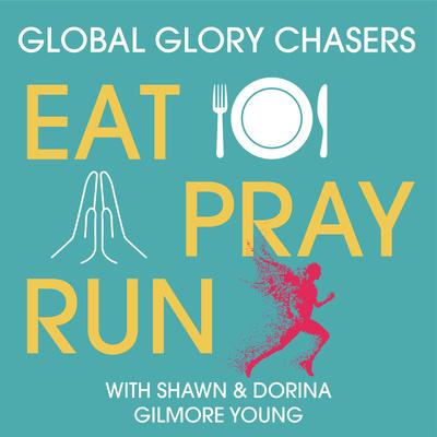 Global Glory Chasers: Eat Pray Run