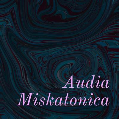 Audia Miskatonica