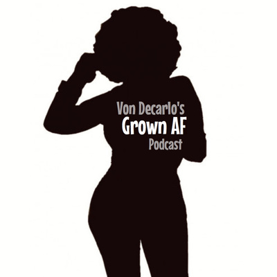 Grown AF Podcast