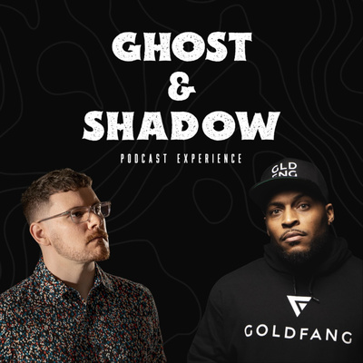 The Ghost & Shadow Podcast