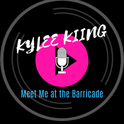 The Kylee Kiing Show | Meet Me at the Barricade