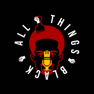 All things black podcast