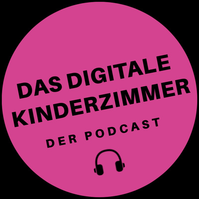 Das digitale Kinderzimmer - Der Podcast